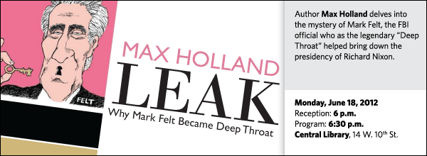 "Author Max Holland delves into the mystery of Mark Felt, the FBI official who as the legendary ""Deep Throat"" helped bring down the presidency of Richard Nixon."
