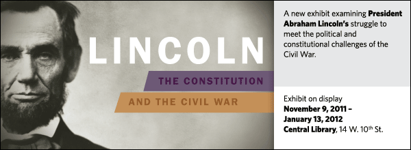 A new exhibit examining President Abraham Lincoln's struggle to meet the political and constitutional challenges of the Civil War.