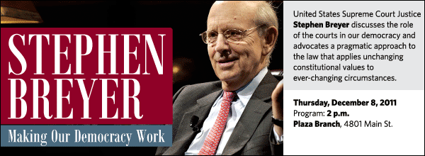 United States Supreme Court Justice Stephen Breyer discusses the role  of the courts in our democracy and advocates a pragmatic approach to the law that applies unchanging constitutional values to  ever-changing circumstances.
