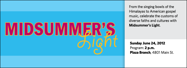 From the singing bowls of the Himalayas to American gospel music, celebrate the customs of diverse faiths and cultures with Midsummer's Light.