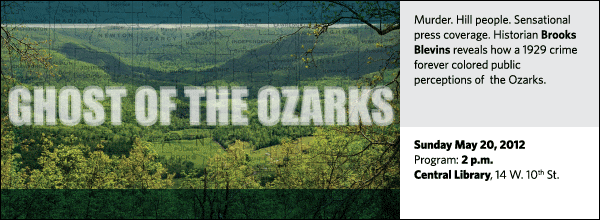 Murder. Hill people. Sensational press coverage. Historian Brooks Blevins reveals how a 1929 crime forever colored public perceptions of  the Ozarks.