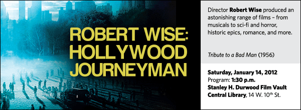 Director Robert Wise produced an astonishing range of films – from musicals to sci-fi and horror, historic epics, romance, and more.