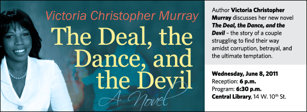 Author Victoria Christopher Murray discusses her new novel The Deal, the Dance, and the Devil – the story of a couple struggling to find their way amidst corruption, betrayal, and the ultimate temptation.