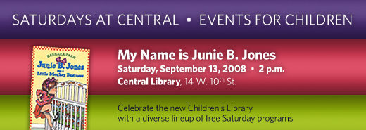 Saturdays at Central Children's Programs present My Name Is Junie B. Jones