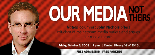 Nation columnist John Nichols offers criticism of mainstream media outlets and argues for media reform
