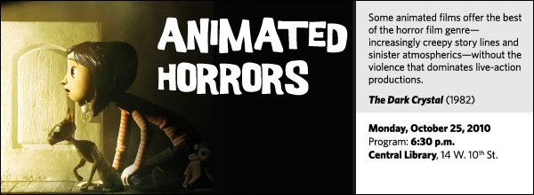 A certain breed of  animated film offers the best of the  horror film genre – increasingly creepy story lines and sinister atmospherics –  without the violence and gross-out images that now dominate live-action  productions.