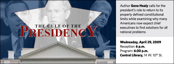 Gene Healy: The Cult of the Presidency