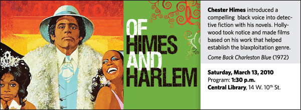 Chester Himes introduced a compelling  black voice into detective fiction with his Harlem Domestic series of novels. Hollywood took notice and made films based on his work that helped establish the blaxploitation genre.