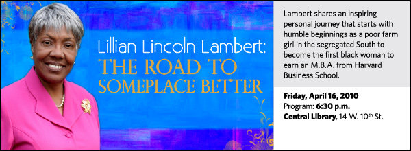 Lambert shares an inspiring personal journey that starts with humble beginnings as a poor farm girl in the segregated South to become the first black woman to earn an M.B.A. from Harvard Business School.