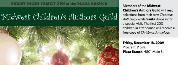 Members of the Midwest Children's Authors Guild will read selections from their new Christmas anthology while santa drops in for a special visit. Each child will receive a free book.