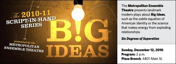 The Metropolitan Ensemble Theatre presents landmark modern plays about Big Ideas