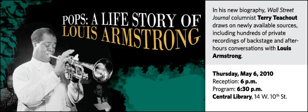 In his new biography, Terry Teachout draws on newly available sources, including hundreds of private recordings of backstage and after-hours conversations with Louis Armstrong.