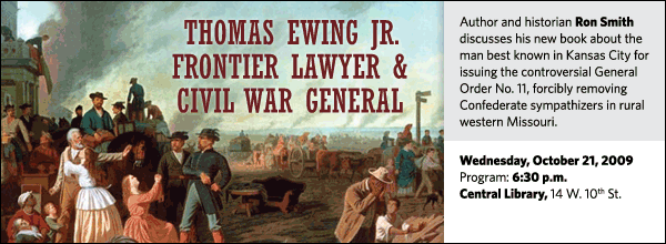 Author and historian Ron Smith discusses his new book about the man best known in Kansas City for issuing the controversial General Order No. 11, forcibly removing Confederate sympathizers in rural western Missouri.