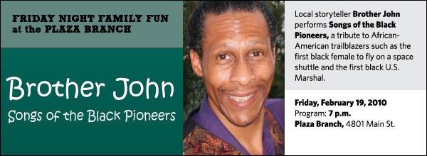 Local storyteller Brother John performs Songs of the Black Pioneers, a tribute to African-American trailblazers such as the first black female to fly on a space shuttle and the first black U.S. Marshal.