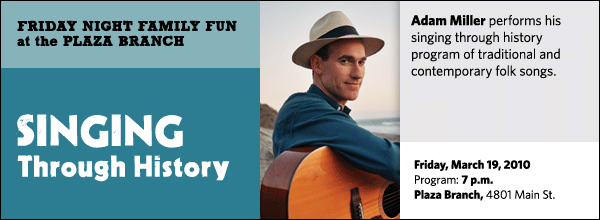 Adam Miller performs his singing through history program of traditional and contemporary folk songs.