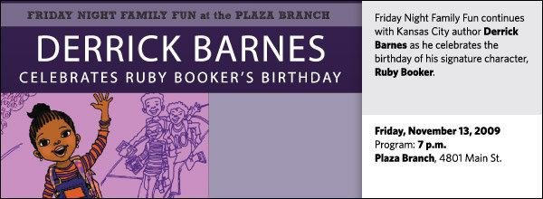 Friday Night Family Fun continues with Kansas City author Derrick Barnes as he celebrates the birthday of his signature character, Ruby Booker.