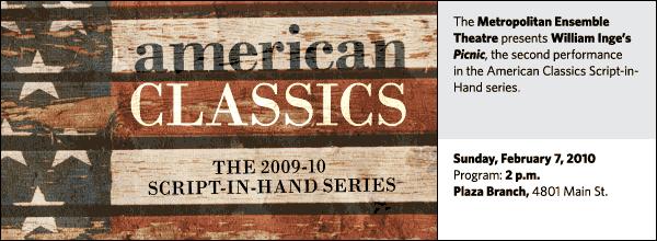The Metropolitan Ensemble Theatre presents William Inge's Picnic, the second performance in the American Classics Script-in-Hand series.