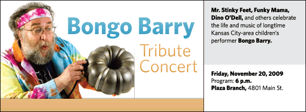 Mr. Stinky Feet, Funky Mama, Dino O'Dell, and others celebrate the life and music of longtime Kansas City-area children's performer Bongo Barry.
