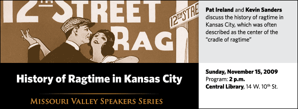 "Pat Ireland and Kevin Sanders discuss the history of ragtime in Kansas City, which was often described as the center of the ""cradle of ragtime"""
