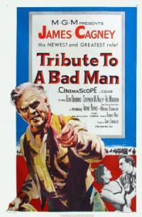 Tribute to a Bad Man movie poster