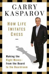 How Life Imitates Chess book jacket
