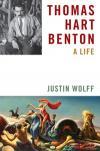Thomas Hart Benton: A Life - Justin Wolff
