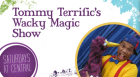 Tommy Diaz presents Tommy Terrific's Wacky Magic Show, an educational program that blends laugh-out-loud comedy with magic that is all about having fun with books.