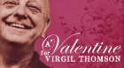 View clips from a new PBS documentary about KC-born composing genius Virgil Thomson, and enjoy a conversation with the filmmakers –- James Arntz, John Paulson, and Aimee Larrabee.