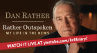 Legendary CBS anchorman Dan Rather discusses the events and personalities he has covered in 60 years of reporting.
