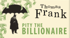 KMBZ's Dana Wright hosts a public conversation with Thomas Frank, whose new book asks why so many Americans are ready to penalize the recession's victims at the expense of society's traditional winners.
