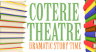 """Coterie Theatre artists read from their favorite children's books while the audience enjoys an opportunity to """"jump into the story"""" on stage. This program is appropriate for all ages. Parents are invited to participate with their children."""