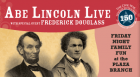 Experience a live, historic conversation between Abraham Lincoln, portrayed by Bill Warren, and Frederick Douglass, portrayed by Harvey Williams. This program is appropriate for grades three and up.