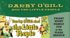 Friday Night Family Fun and the Westport Center for the Arts present Darby O'Gill and the Little People for a fun night of Irish tales of Leprechauns and Luck.