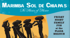 Celebrate Hispanic Heritage Month with two programs by Marimba Sol de Chiapas. Friday night's program will focuses on the Musics of Mexico. The longer program on Sunday adds selections from Central America.