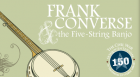 Five-string banjo virtuoso  Frank B. Converse, portrayed by Carl Anderton, discusses his life and performs Civil War-era songs.