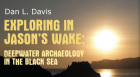 Archaeologist Dan L. Davis,  explains how he helped direct the first scientific excavation of two ancient deep-water wrecks in the Black Sea using a remotely operated vehicle.