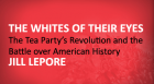 Harvard historian Jill Lepore discusses her new book, a wry and bemused look at American history according to the far right, and explains how the Tea Party movement mirrors past attempts by the left and the right to lay claim to the American Revolution.