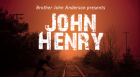 Local storyteller Brother John Anderson presents his amazing new one man show, John Henry; Man, Myth and Legend.