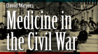 Professor David Meyers examines the surgical techniques used during the war as well as the predominance of disease as a cause of death.