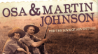 Historian Kelly Enright discusses her new biography of Osa and Martin Johnson, world-renowned adventurers and filmmakers from Chanute, Kansas, who recorded their daring travels from the 1920s through the 1950s.