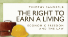 Timothy Sandefur discusses his new book The Right to Earn a Living, which charts the history of the fundamental human right of economic liberty.