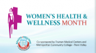 In an attempt to empower women to make their health a top priority, Truman Medical Centers staff discuss steps females can take to improve their physical health and reduce the risks of certain diseases.