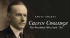 Historian Amity Shlaes finds hopeful lessons in the presidency of Calvin Coolidge, who left office with a smaller federal budget than when he came in.