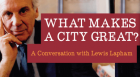 Lewis Lapham, editor of Lapham's Quarterly, examines the foundations of the world's greatest cities, from the modern metropolis to the ancient polis, in conversation with Kansas City Public Library Director Crosby Kemper III.