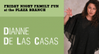 Dianne de Las Casas presents an evening of singing, clapping, laughing, and storytelling.