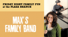 Gary Negbaur returns with Max's Family Band to perform his unique brand of children's music.