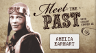 Meet the Past: Amelia Earhart