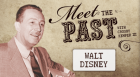 Meet the Past: Walt Disney
