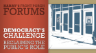 The first of two Harry's Front Porch Forums focuses on  Americans turning away from public life and becoming spectators rather than participants