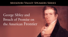 Kenneth H. Winn tells the story  of Indian agent George Sibley and Ellen Lorr whose failure to marry touched off a legal and political battle in early 1800s Missouri.